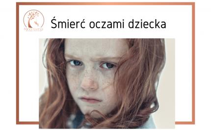 Śmierć oczami dziecka.