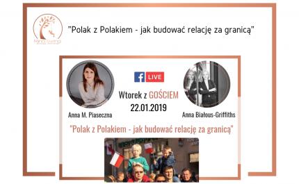 Polak z Polakiem – jak budować relację za granicą! #WtorekZGościem2 Anna Białous-Griffiths