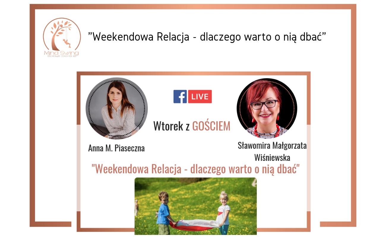 Weekendowa Relacja – dlaczego warto o nią dbać. Wtorek z Gościem #4 Sławomira Małgorzata Wiśniewska